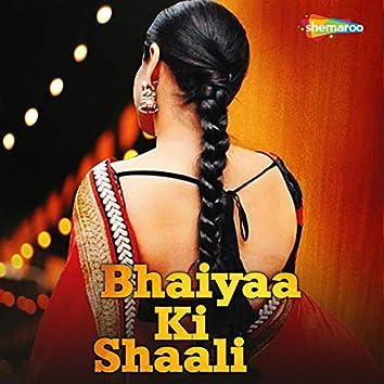 Bhaiyaa Ki Shaali