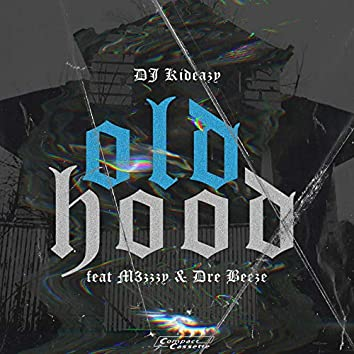 Old Hood (feat. M3zzzy & Dre Beeze)