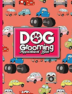 Dog Grooming Appointment Book: 6 Columns Appointment Log, Appointment Scheduling Template, Hourly Appointment Book, Cute Cars & Trucks Cover (Volume 29)