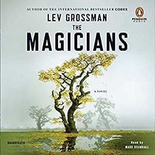 The Magicians     A Novel              By:                                                                                                                                 Lev Grossman                               Narrated by:                                                                                                                                 Mark Bramhall                      Length: 17 hrs and 24 mins     16,694 ratings     Overall 4.1