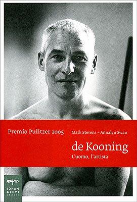 De Kooning. L'uomo, l'artista. Ediz. illustrata