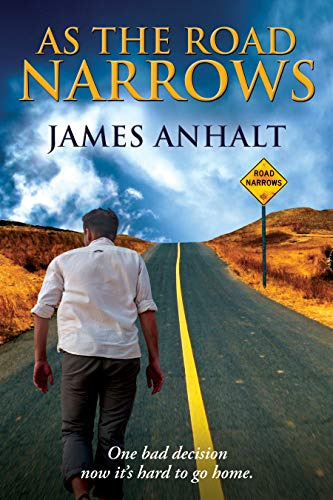 As the Road Narrows by Anhalt, James