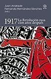 1917. La Revolución rusa cien años después: 3 (Reverso. Historia Crítica)