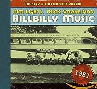 DIM LIGHTS,THICK SMOKE AND HILLBILLY MUSIC 1951