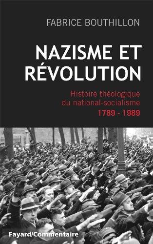 NAZISME ET REVOLUTION: Histoire théologique du national-socialisme, 1789-1989