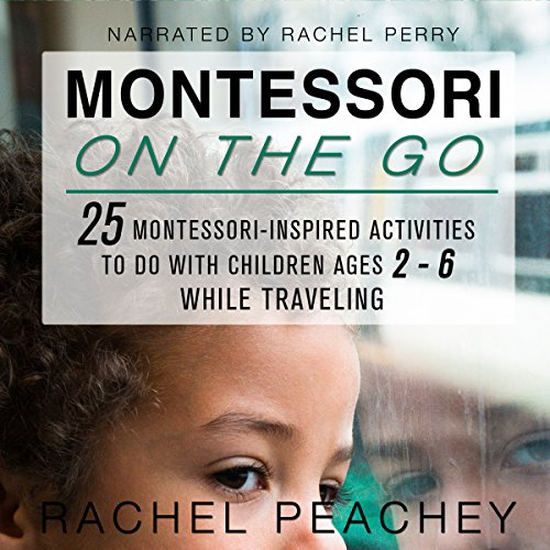 Montessori on the Go audiobook cover art