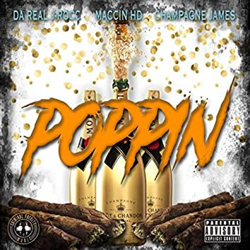 Poppin' (feat. Macciin H D & Champagne James)