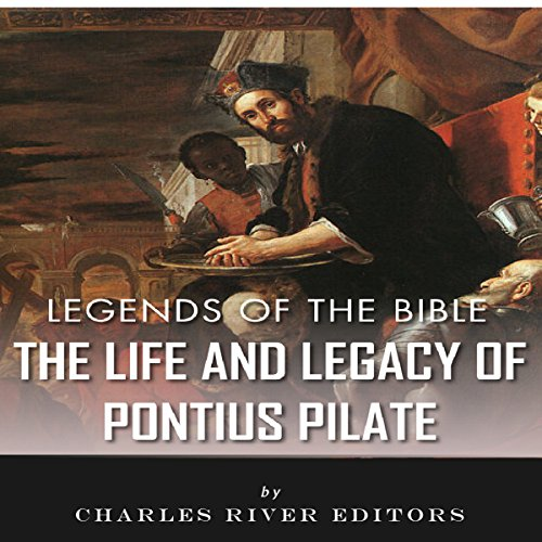 Legends of the Bible: The Life and Legacy of Pontius Pilate audiobook cover art