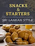 Snacks & Starters: Sri Lankan Style (Sri Lankan Cooking)