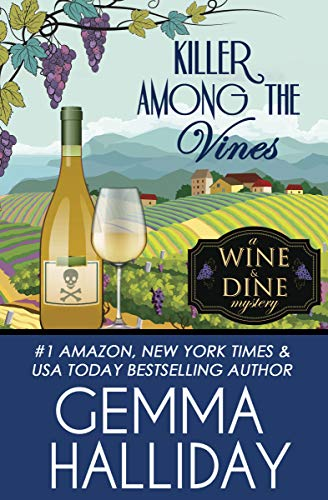 Killer Among the Vines (Wine & Dine Mysteries Book 7) by [Gemma Halliday]