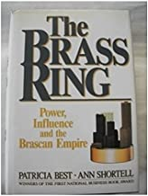 The Brass Ring: Power, Influence and the Brascan Empire