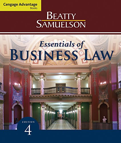 Business Law CourseMate (with eBook) for Beatty Samuelson s Cengage Advantage Books: Essentials of Business Law, 4th Edition