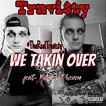 We Takin Over
