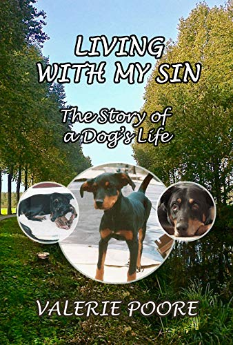 Living With My Sin: The Story of a Dog's Life by [Valerie Poore]