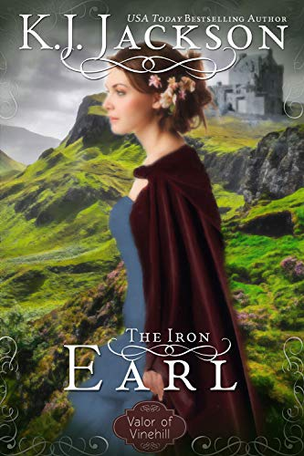 The Iron Earl: A Valor of Vinehill Novel