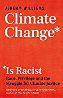 Is Climate Change Racist?: Race, Privilege and the Struggle for Climate Justice