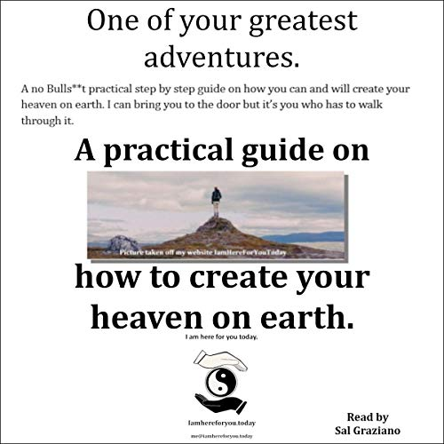 One of Your Greatest Adventures: A Practical Guide to Create Your Heaven on Earth Audiobook By Salvatore Graziano cover art