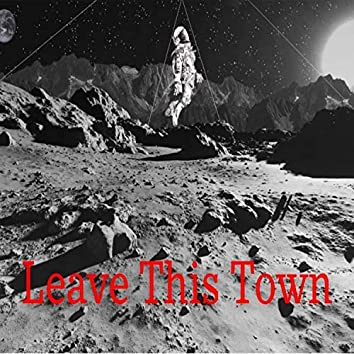 Leave This Town
