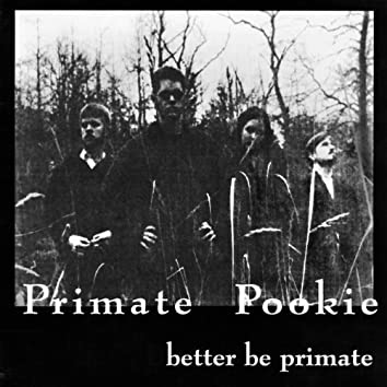 Better Be Primate