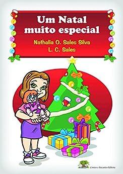 Um Natal muito especial. por [Nathalia Osellame Sales Silva, Luiz Carlos Sales, Aparecido Fernandes Norberto]