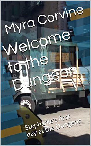 Welcome to the Dungeon: Stephanie's first day at the Dungeon (English Edition)