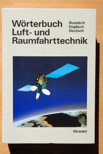 Wörterbuch Luft- und Raumfahrttechnik: Englisch-Russisch-Deutsch
