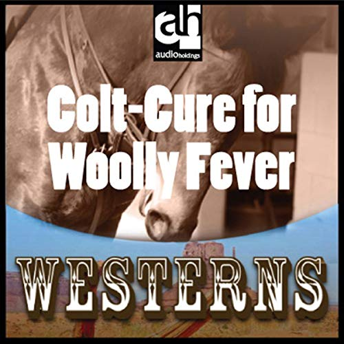 Couverture de Colt-Cure for Woolly Fever