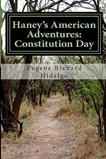 Haney's American Adventures: Constitution Day: The story of a boy named Haney and his account of the ratification of the c...
