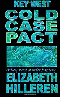 Key West Cold Case Pact (Key West Murder Mystery) (Volume 4)