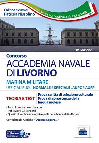 Concorso Accademia Navale di Livorno Ufficiali Marina militare. Teoria e test per la prova di selezione culturale e lingua inglese. Con software di simulazione