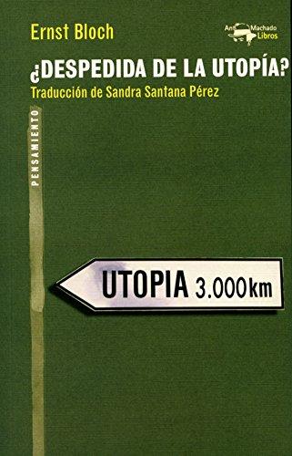 ¿Despedida de la utopía? (A. Machado Libros)