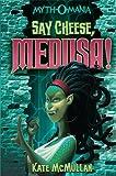 Say Cheese, Medusa! (Myth-O-Mania Book 3) (English Edition)