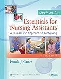 Lippincott's Essentials for Nursing Assistants: A Humanistic Approach to Caregiving - Pamela J. Carter
