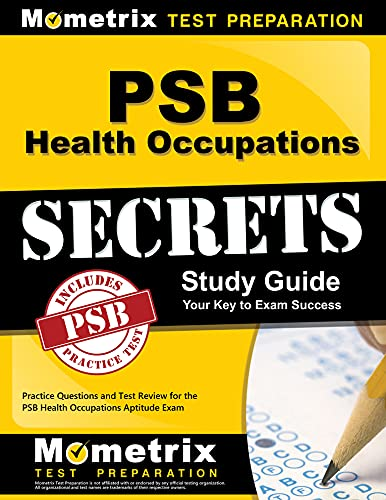 PSB Health Occupations Secrets Study Guide: Practice Questions and Test Review for the PSB Health Occupations Aptitude Exam