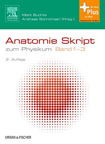 Anatomie Skript Band 1-3: zum Physikum - mit Zugang zum Elsevier-Portal