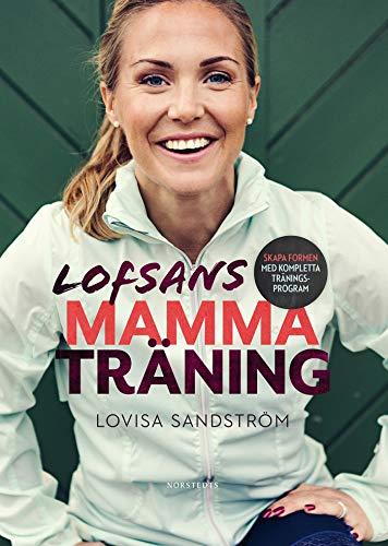 lofsans mammaträning skapa formen med kompletta träningsprogram