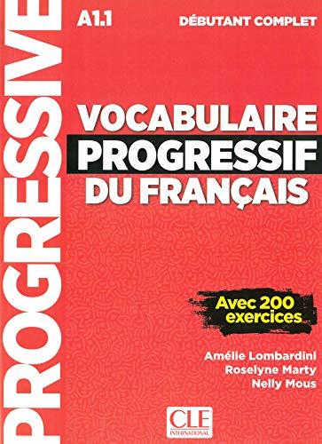Vocabulaire progressif du français. Niveau débutant complet. Schülerbuch + mp3-CD + Online: Niveau débutant complet. Livre avec 200 exercices + mp3-CD + Online