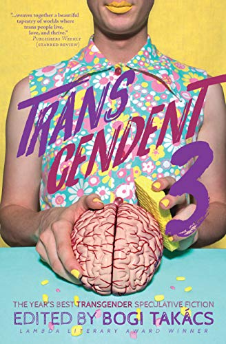 Transcendent 3: The Year's Best Transgender Speculative Fiction (English Edition)