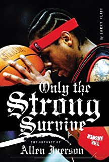 Only the Strong Survive: Allen Iverson & Hip-Hop American Dream (English Edition)