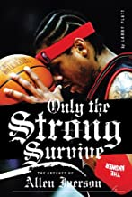 Best only the strong survive allen iverson book Reviews