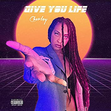 Give You Life