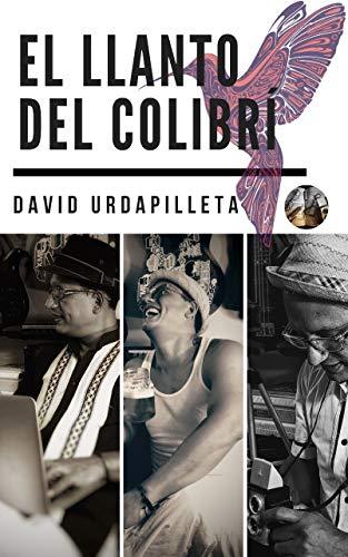 El llanto del Colibrí (Spanish Edition)