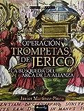 Operación Trompetas de Jericó: (Versión sin solapas) (Historia Incógnita)