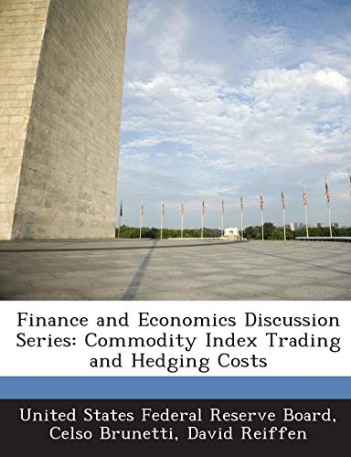 Finance and Economics Discussion Series: Commodity Index Trading and Hedging Costs