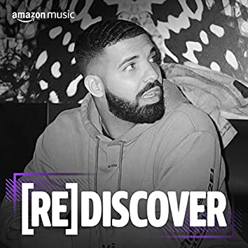 REDISCOVER Drake