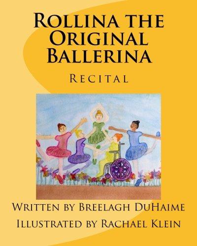 Rollina the Original Ballerina: Recital