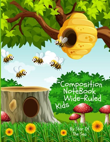 Composition Notebook Wide-Ruled Kids: Composition Notebook Wide Ruled For Kids! Visually And Whimsical Cute Bees And Hive And Mushroom Forrest! 120 Pages!