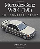 Mercedes-Benz W201 (190): The Complete Story