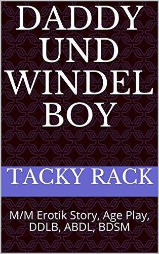 Daddy und Windel Boy: M/M Erotik Story, Age Play, DDLB, ABDL, BDSM (Daddy und...)