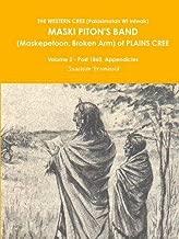 THE WESTERN CREE (Pakisimotan Wi Iniwak)  MASKI PITON'S BAND (Maskepetoon, Broken Arm) of PLAINS CREE Volume 2 - Post 1860, Appendicies